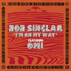 I'm On My Way - Bob Sinclar