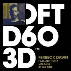 By My Side - Ferreck Dawn feat. Anthony Valadez