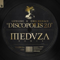 Discopolis 2.0 (Remix) - Lifelike & Kris Menace