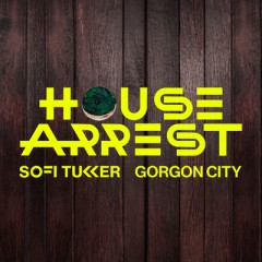 House Arrest - Sofi Tukker & Gorgon City