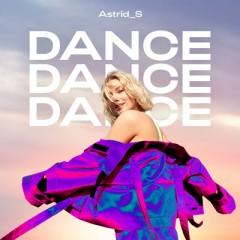 Dance Dance Dance - Astrid S