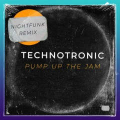 Pump Up The Jam - Technotronic & NightFunk
