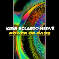 Power Of Bass - Armand Van Helden, Solardo & Herve