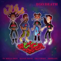 Ego Death - Ty Dolla Sign feat. Kanye West, FKA twigs & Skrillex