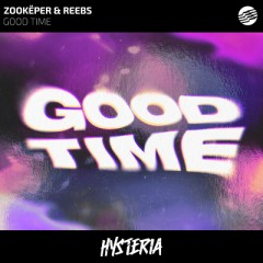 Good Time - Zookeper & Reebs