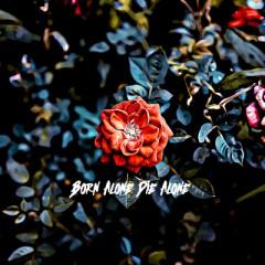 Born Alone Die Alone - Madalen Duke