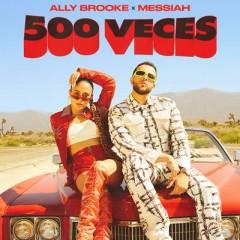 500 Veces - Ally Brooke & Messiah