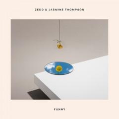 Funny - Zedd & Jasmine Thompson