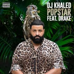 Popstar - Dj Khaled feat. Drake