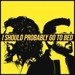 I Should Probably Go To Bed - Dan + Shay