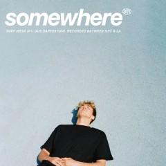 Somewhere - Surf Mesa feat. Gus Dapperton