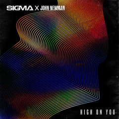 High On You - Sigma & John Newman