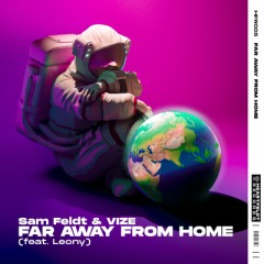 Far Away From Home - Sam Feldt & Vize feat. Leony
