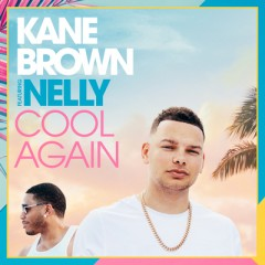 Cool Again - Kane Brown feat. Nelly