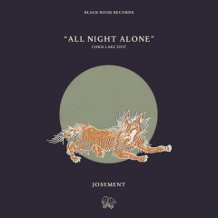 All Night Alone - Josement & Chris Lake