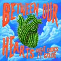 Between Our Hearts - Cheat Codes feat. CXLOE