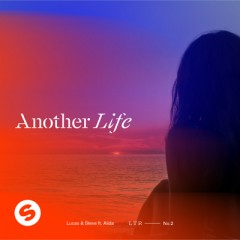 Another Life - Lucas & Steve feat. Alida