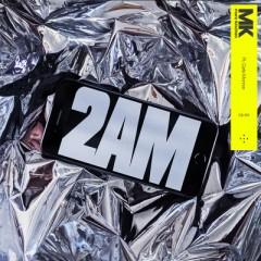2Am - MK feat. Carla Monroe