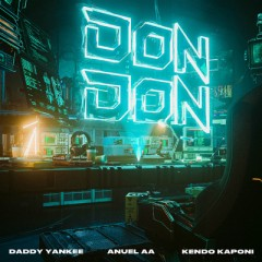 Don Don - Daddy Yankee feat. Anuel AA & Kendo Kaponi