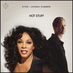 Hot Stuff - Kygo & Donna Summer