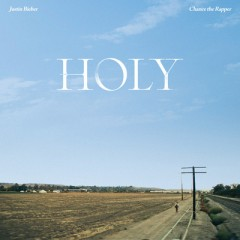 Holy - Justin Bieber & Chance The Rapper