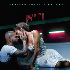 Pa Ti - Jennifer Lopez & Maluma