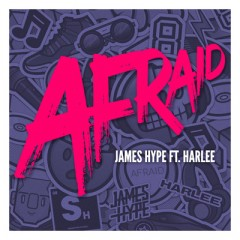 Afraid - James Hype & Harlee
