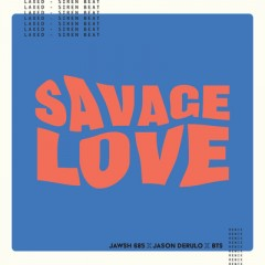 Savage Love - Jason Derulo & Jawsh 685