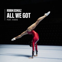 All We Got - Robin Schulz feat. Kiddo