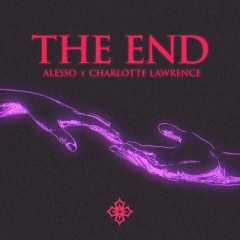 The End - Alesso & Charlotte Lawrence