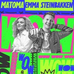 Wow - Matoma & Emma Steinbakken