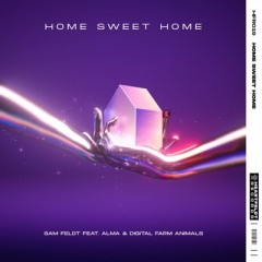 Home Sweet Home - Sam Feldt feat. Alma & Digital Farm Animals