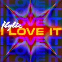 I Love It - Kylie Minogue