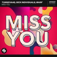 Miss You - Tungevaag, Sick Individuals & MARF