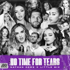 No Time For Tears - Nathan Dawe & Little Mix