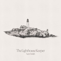 The Lighthouse Keeper - Sam Smith