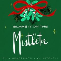 Blame It On The Mistletoe - Ella Henderson feat. AJ Mitchell
