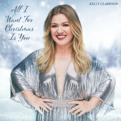 All I Want For Christmas Is You - Kelly Clarkson