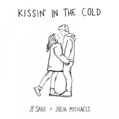 Kissin' In The Cold - JP Saxe feat. Julia Michaels