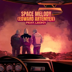 Space Melody - VIZE & Alan Walker feat. Leony & Edward Artemyev