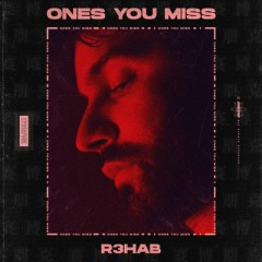 Ones You Miss - R3hab