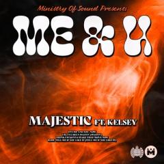 Me & U - Majestic feat. Kelsey