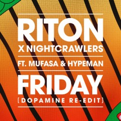 Friday - Riton & Nightcrawlers feat. Mufasa & Hypeman