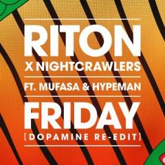 Friday - Riton & Nightcrawlers feat. Mufasa & Hypeman