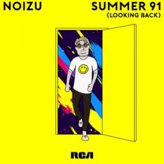 Summer 91 (Looking Back) - Noizu