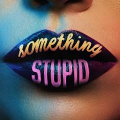 Something Stupid - Jonas Blue feat. AWA