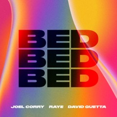 Bed - Joel Corry, RAYE & David Guetta