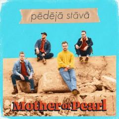 Pēdējā Stāvā - Mother Of Pearl