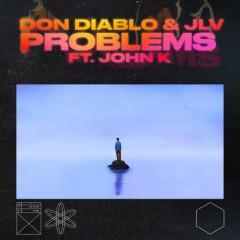 Problems - Don Diablo & JLV feat. John K