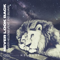 Never Look Back - Oliver Heldens feat. Syd Silvair